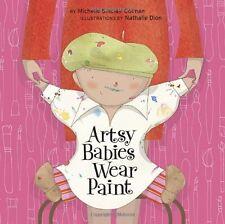 Artsy Babies Wear Paint (An Urban Babies Wear Black Book) by Michelle Sinclair C