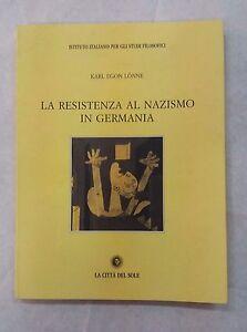 La resistenza al nazismo in Germania -  Lönne - La Città del Sole; 2006