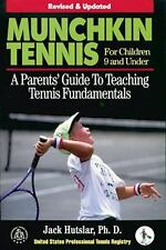 Munchkin Tennis For Children 9 and Under: A Parents' Guide to Teaching Tennis Fu