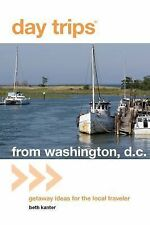 Day Trips from Washington, D.C.: Getaway Ideas for the Local Traveler - Good - K