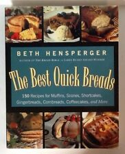 The Best Quick Breads 150 Recipes for Muffins Scones Shortcakes Beth Hensperger