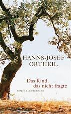 Das Kind, das nicht fragte, Hanns-Josef Ortheil - gebunden, vom Autor signiert!