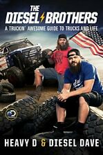 The Diesel Brothers: A Truckin' Awesome Guide to Trucks and Life [Hardcover] Hea