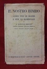 L16   IL NOSTRO BIMBO LIBRO PER LE MADRI E PER LE BAMBINAIE ANNO 1923