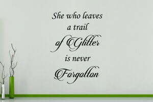 She Who Leaves A Trail Of Glitter Is Never Forgot Wall Art Decal Sticker Picture