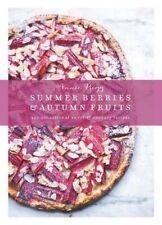 Summer Berries & Autumn Fruits: 120 Sensational Sweet & Savoury Recipes by Annie