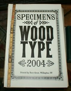 Specimens of Wood Type 2004 Printed by Dave Greer. Willington, CT. 1 of 6 Copies