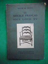 LA20 LE MEUBLE FRANCAIS SOUS LOUIS XV ROGER DE FELICE ANTIQUITES ARTS DECORATIFS