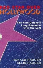 Red Star Over Hollywood: The Film Colonys Long Romance with the Left by Ronald