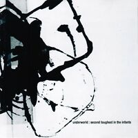 UNDERWORLD - SECOND TOUGHEST IN THE INFANTS  CD NEU