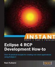 Instant Eclipse 4 RCP Development How-To by Ram Kulkarni (2013, Paperback)