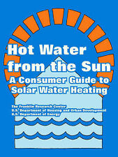 NEW Hot Water from the Sun: A Consumer Guide to Solar Water Heating
