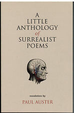A Little Anthology of Surrealist  Poems - translated by Paul Auster 2002 NEW