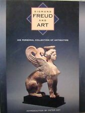 SIGMUND FREUD AND ART:  HIS PERSONAL COLLECTION OF ANTIQUITIES - PETER GAY