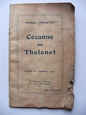 MARCEL PROVENCE : CÉZANNE AU THOLONET / ENVOI DE L'AUTEUR / 1939