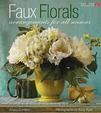 Faux Florals: Arrangements for All Seasons (Creative Home Arts Library) (English