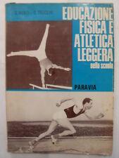 MONTI G.  TRUCCHI G. EDUCAZIONE FISICA E ATLETICA LEGGERA ED.PARAVIA 1966