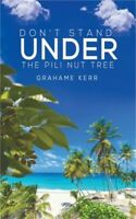 Don't Stand Under the Pili Nut Tree (Paperback or Softback)