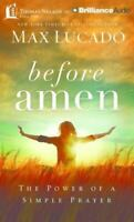 Before Amen: The Power of a Simple Prayer by Max Lucado (2016, CD, Unabridged)