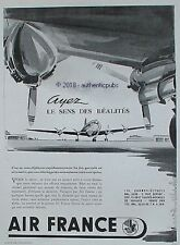 PUBLICITE AIR FRANCE AVION AYEZ LE SENS DES REALITES DE 1949 FRENCH AD PUB RARE