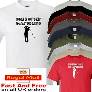 GOLF T SHIRT TO GOLF OR NOT TO GOLF