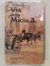 VIA DELLA MICIA 3 Bino Sanminiatelli Vallecchi 1985 libro romanzo narrativa di