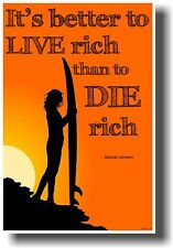 New School Motivational Poster - It's Better to Live Rich than to Die Rich
