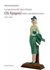 La ceramica del '900 a Torino. «Gli Epigoni» della manifattura Lenci
