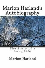 Marion Harland's Autobiography : The Story of a Long Life by Marion Harland...