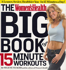 Women's Health Big Book of 15-minute Workouts by Selene Yeager NEW Paperback
