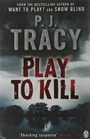Very Good, Play to Kill: Monkeewrench Book 5, Tracy, P. J., Paperback