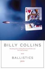 Ballistics: Poems Collins, Billy Hardcover