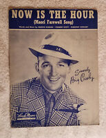 1943 NOW IS THE HOUR - MAORI FAREWELL SONG { BING CROSBY } SHEET MUSIC