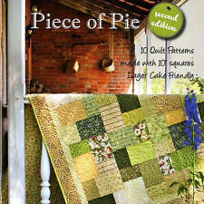 PIECE OF PIE Layer Cake Friendly Quilt Designs NEW BOOK Charm Packs 10 Patterns