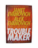 Troublemaker by Evanovich, Janet