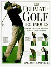 Ultimate Golf Techniques: Improve Your Golf Game With The World'sGreatest Golfer