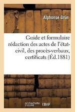 Guide et Formulaire Pour la Redaction des Actes de l'Etat-Civil, des...