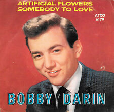 """BOBBY DARIN """"ARTIFICIAL FLOWERS/Somebody To Love"""" ATCO 6179 (1960) PIC SLV ONLY"""