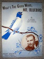 1943 WHAT'S THE GOOD WORD MR. BLUEBIRD Sheet Music JIMMY CASH by Hoffman