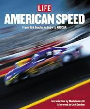 Life: American Speed: From the Wild and Woolly Dirt Tracks to the Rise of Nascar