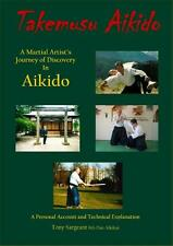 Takemusu Aikido book. A Martial Artist's Journey of Discovery. Tony Sargeant