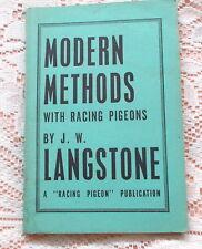 MODERN METHODS WITH RACING PIGEONS BY J W LANGSTONE 1961 1ST ED. PIGEON RACING