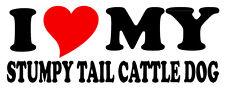 I LOVE MY STUMPY TAIL CATTLE DOG STICKER 200mm decal