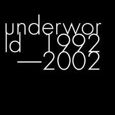 1992-2002 by Underworld