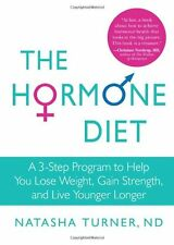 The Hormone Diet: A 3-Step Program to Help You Los
