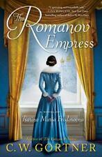 Set 6 The Romanov Empress : A Novel of Tsarina Maria Feodorovna by C. W. Gortner