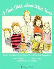 I Can Talk About What Hurts: A Book for Kids in Homes Where There's Chemical