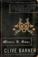 Mister B. Gone by Clive Barker a paperback book novel FREE SHIPPING  mr be