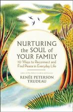 Nurturing the Soul of Your Family: 10 Ways to Reconnect and Find Peace in Everyd