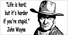 "11"" X 5""  JOHN WAYNE - METAL SIGN - LIFE IS HARD  AMERICAN WESTERN COWBOY 295"
